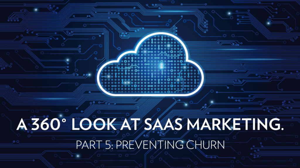 SaaS Marketing - Preventing or Stopping Churn - P5
