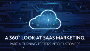 SaaS Marketing - Turning testers into Customers P4